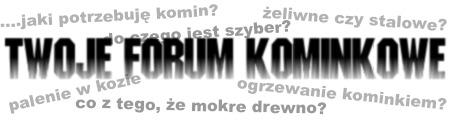 Forum FORUM o KOMINKACH Strona Główna